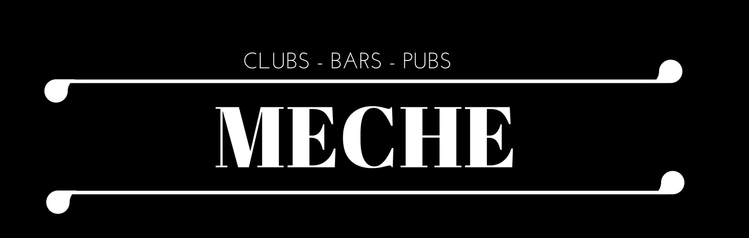 Clubs, Bars and Pubs with Meche