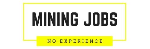 Mining Jobs No Experience